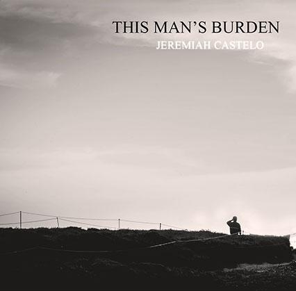This Man's Burden - Jeremiah Castelo